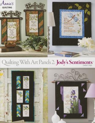Quilting with Art Panels 2: Jody's Sentiments - Vagts, Carolyn