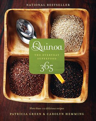Quinoa 365: The Everyday Superfood - Green, Patricia, and Hemming, Carolyn