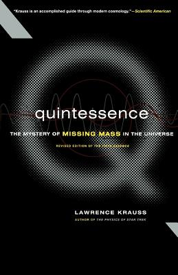 Quintessence: The Mystery of Missing Mass in the Universe - Krauss, Lawrence M