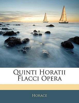 Quinti Horatii Flacci Opera. - Horace
