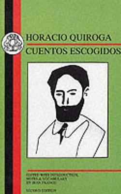 Quiroga: Cuentos Escogidos - Quiroga, Horacio, and Franco, Jean