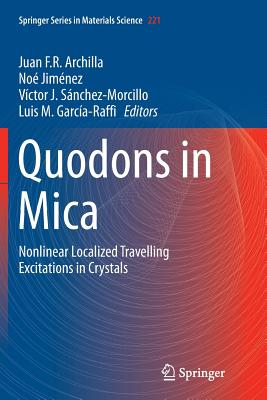 Quodons in Mica: Nonlinear Localized Travelling Excitations in Crystals - Archilla, Juan F R (Editor), and Jiménez, Noé (Editor), and Sánchez-Morcillo, Victor J (Editor)