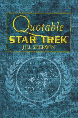 Quotable Star Trek - Sherwin, Jill