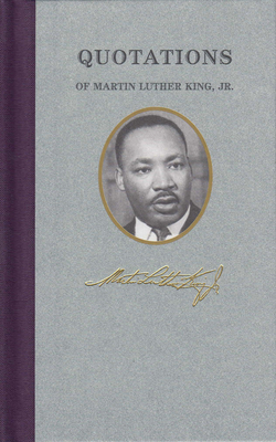 Quotations of Martin Luther King - King, Martin Luther, Jr.