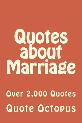 Quotes about Marriage: Over 2,000 Quotes - Octopus, Quote