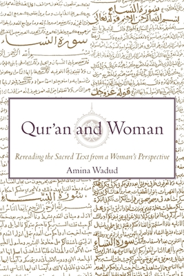 Qur'an and Woman: Rereading the Sacred Text from a Woman's Perspective - Wadud, Amina