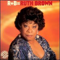 R+B = Ruth Brown - Ruth Brown