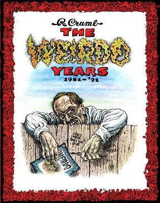 R. Crumb - The Weirdo Years 1981-'93 - Crumb, Robert R