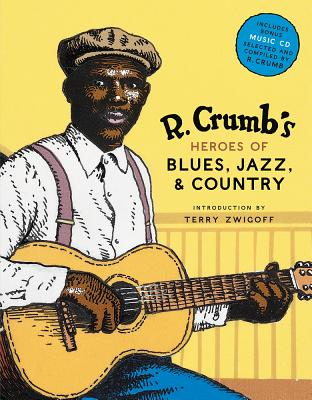 R. Crumb's Heroes of Blues, Jazz & Country - Crumb, R