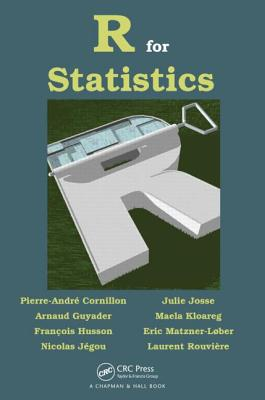 R for Statistics - Cornillon, Pierre-Andre, and Guyader, Arnaud, and Husson, Francois