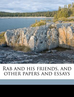 Rab and His Friends, and Other Papers and Essays - Brown, John