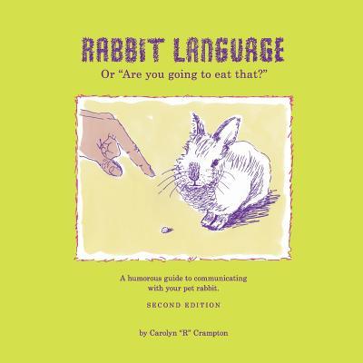 Rabbit Language or Are You Going to Eat That? - Crampton, Carolyn R