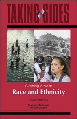Race and Ethnicity: Taking Sides - Clashing Views in Race and Ethnicity - D'Angelo, Raymond, and Douglas, Herbert
