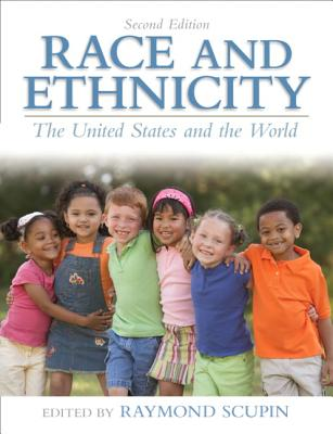 Race and Ethnicity: The United States and the World - Scupin, Raymond R