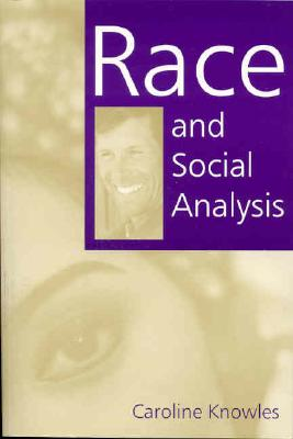 Race and Social Analysis - Knowles, Caroline, Dr.