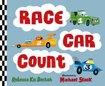 Race Car Count - Dotlich, Rebecca Kai