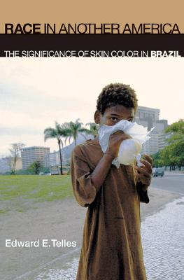 Race in Another America: The Significance of Skin Color in Brazil - Telles, Edward E