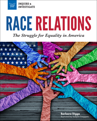 Race Relations: The Struggle for Equality in America - Diggs, Barbara, and Southerland, Vincent (Foreword by)