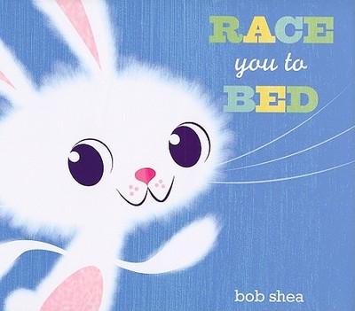 Race You to Bed - Shea, Bob