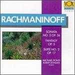 Rachmaninoff: Sonata, Fantasy, Suite