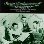 Rachmaninoff: String Quartets Nos. 1 and 2; Trio �l�giaque, Op. 9