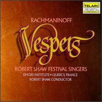 Rachmaninoff: Vespers - Karl Dent (tenor); Robert Shaw Festival Singers; Robert Shaw (conductor)
