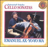 Rachmaninov, Prokofiev: Cello Sonatas [Bonus Tracks] - Emanuel Ax (piano); Yo-Yo Ma (cello)