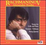 Rachmaninov: Sonata for Cello and Piano; Fantasie-Tableaux; String Quartet