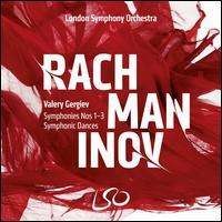 Rachmaninov: Symphonies Nos 1-3; Symphonic Dances - London Symphony Orchestra; Valery Gergiev (conductor)