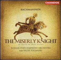 Rachmaninov: The Miserly Knight - Andrei Baturkin (baritone); Borislav Molchanov (tenor); Mikhail Goujov (bass); V. Efanov (bass); Vsevolod Grivnov (tenor);...