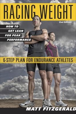 Racing Weight: How to Get Lean for Peak Performance - Fitzgerald, Matt
