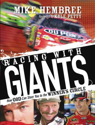 Racing with Giants: How God Can Steer You to the Winner's Circle - Hembree, Mike