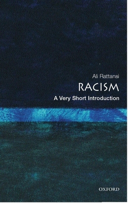 Racism: A Very Short Introduction - Rattansi, Ali, Dr.