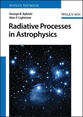 Radiative Processes in Astrophysics - Rybicki, George B, and Lightman, Alan P
