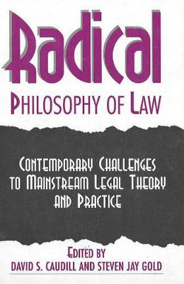 Radical Philosophy of Law - Caudill, David S. (Editor)