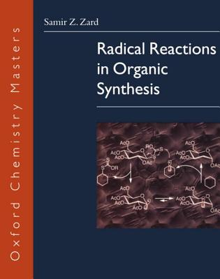 Radical Reactions in Organic Synthesis - Zard, Samir Z