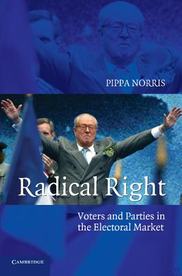 Radical Right: Voters and Parties in the Electoral Market - Norris, Pippa