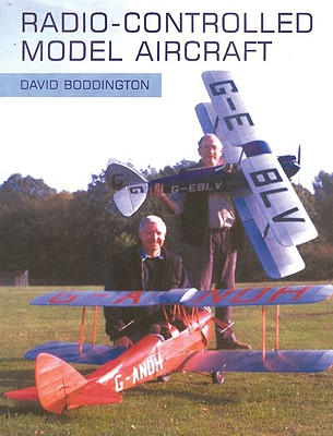 Radio-Controlled Model Aircraft - Boddington, David, Dr.