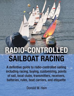 Radio-Controlled Sailboat Racing - Hain, Donald W