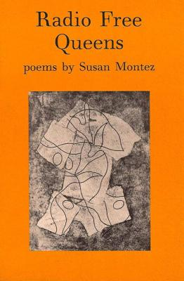 Radio Free Queens: Poems - Montez, Susan