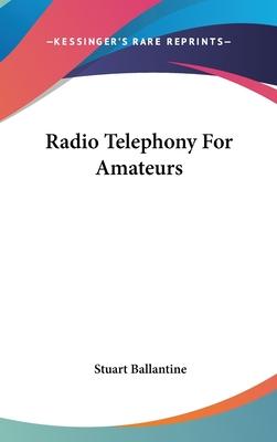 Radio Telephony for Amateurs - Ballantine, Stuart