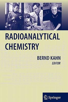 Radioanalytical Chemistry - Kahn, Bernd (Editor)