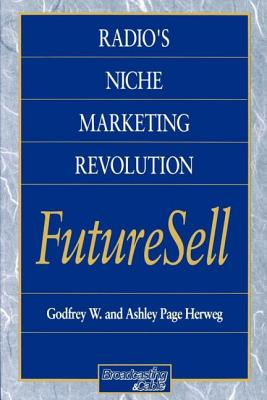 Radios Niche Marketing Revolution Futuresell - Herweg, Godfrey W
