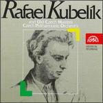 Rafael Kubelik and Old Czech Masters