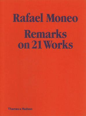 Rafael Moneo: Remarks on 21 Works - Moneo, Rafael