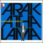 Raffaele Bellafronte: Arakathalama