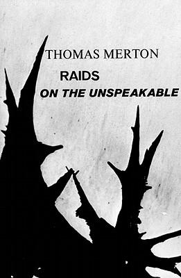 Raids on the Unspeakable - Merton, Thomas