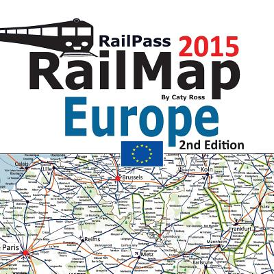 Railpass Railmap Europe 2015: Icon Illustrated Railway Atlas of Europe Ideal for Interrail and Eurail Pass Holders - Ross, Caty