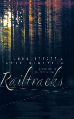 Railtracks - Michaels, Anne, and Berger, John