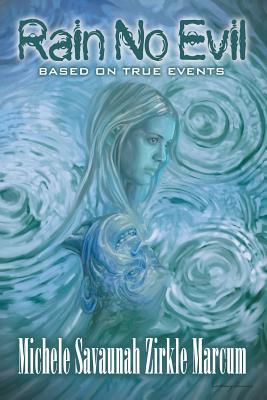 Rain No Evil - Zirkle Marcum, Michele